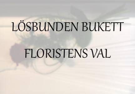 Lösbunden bukett - Floristens val